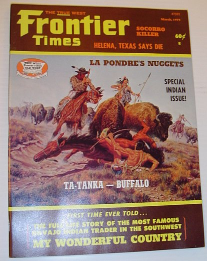 Image for Frontier Times Magazine: March 1974 *SPECIAL INDIAN ISSUE*