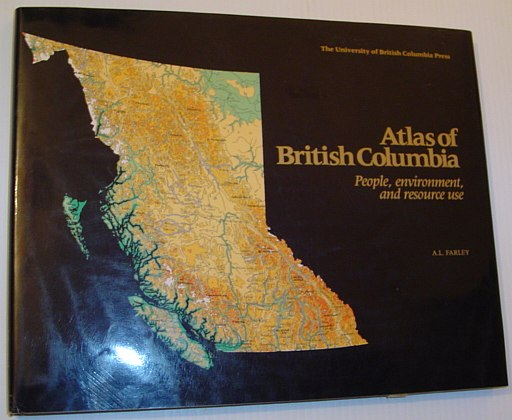 Image for Atlas of British Columbia: People, Environment, and Resource Use
