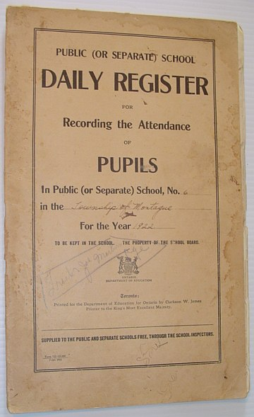 Image for Public (Or Separate) School Daily Register for Recording the Attendance of Pupils in Public (or Separate) School, No. 6 in the Township of Montague, Ontario for the Year 1922