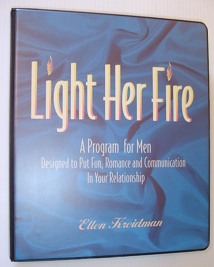 Image for Light Her Fire: A Program for Men Designed to Put Fun, Romance and Communication in Your Relationship: 6 Audio Cassettes and Workbook in Case