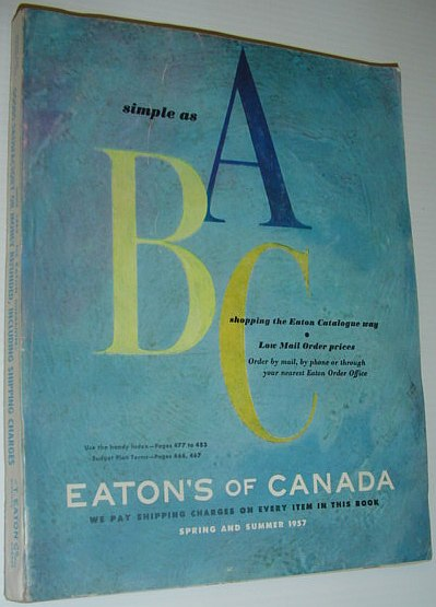 Image for Eaton's of Canada - Spring and Summer Catalogue (Catalog) 1957
