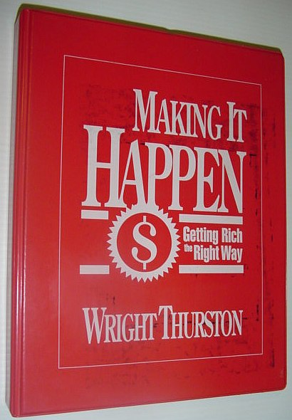 Image for Making It Happen - Getting Rich the Right Way: 4 Audio Cassette Tapes and Book in Case