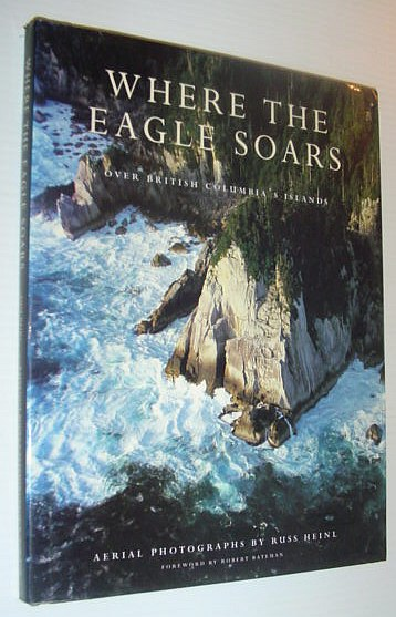 Image for Where the Eagle Soars : Over British Columbia's Islands