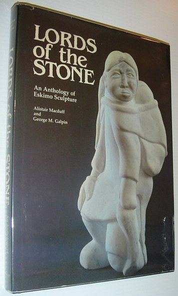 Image for Lords of the stone: An anthology of Eskimo sculpture