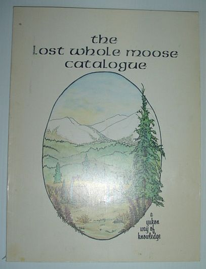 Image for The Lost Whole Moose Catalogue: a Yukon Way of Knowledge