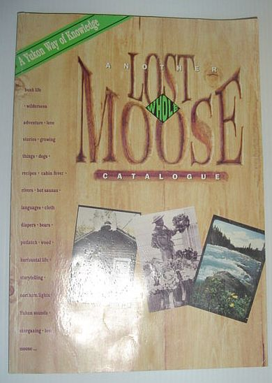 Image for Another Lost Whole Moose Catalogue. A Yukon Way of Knowledge