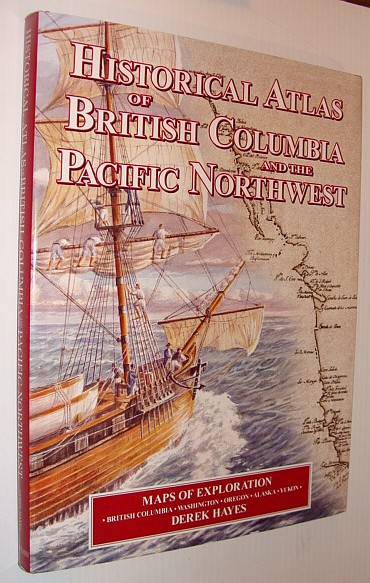 Image for Historical Atlas of British Columbia and the Pacific Northwest