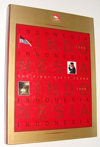 Image for Indonesia, the first 50 years, 1945-1995