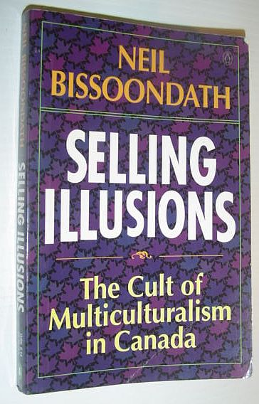 Image for Selling illusions: The cult of multiculturalism in Canada