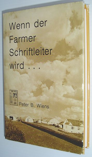 Image for Wenn der Farmer Schriftleiter wird: A collection of editorials as they appeared in Der Bote 1963 to 1976 (German Edition)