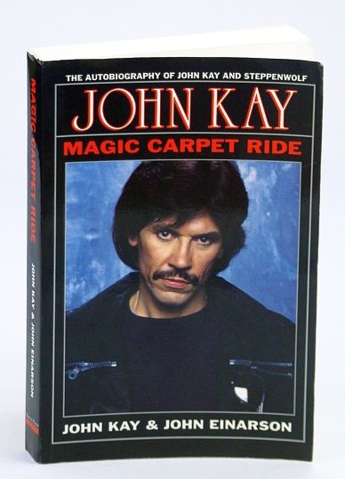 Image for Magic Carpet Ride: The Autobiography of John Kay and Steppenwolf