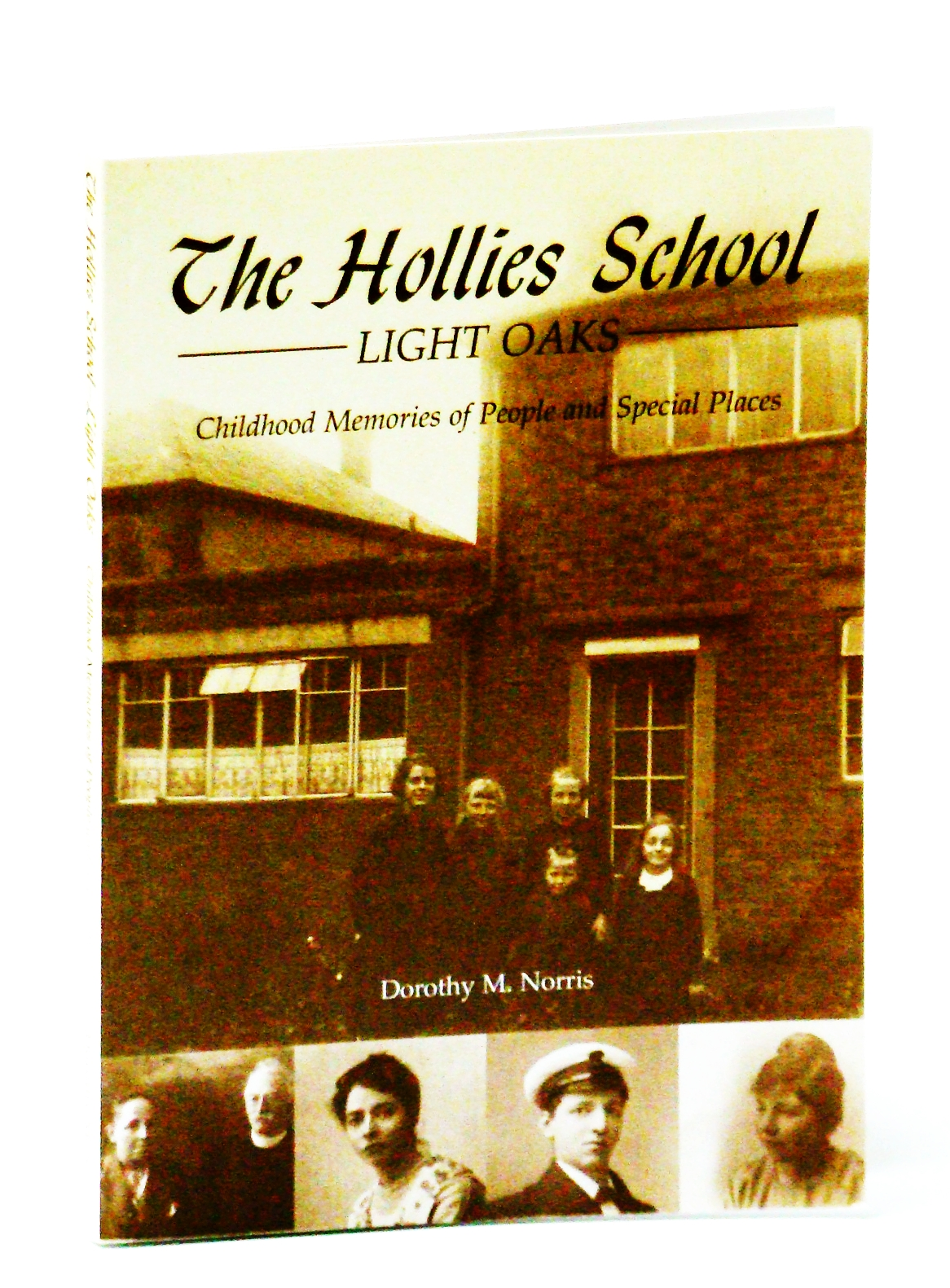 Image for The Hollies School Light Oaks: Childhood Memories of People and Special Places