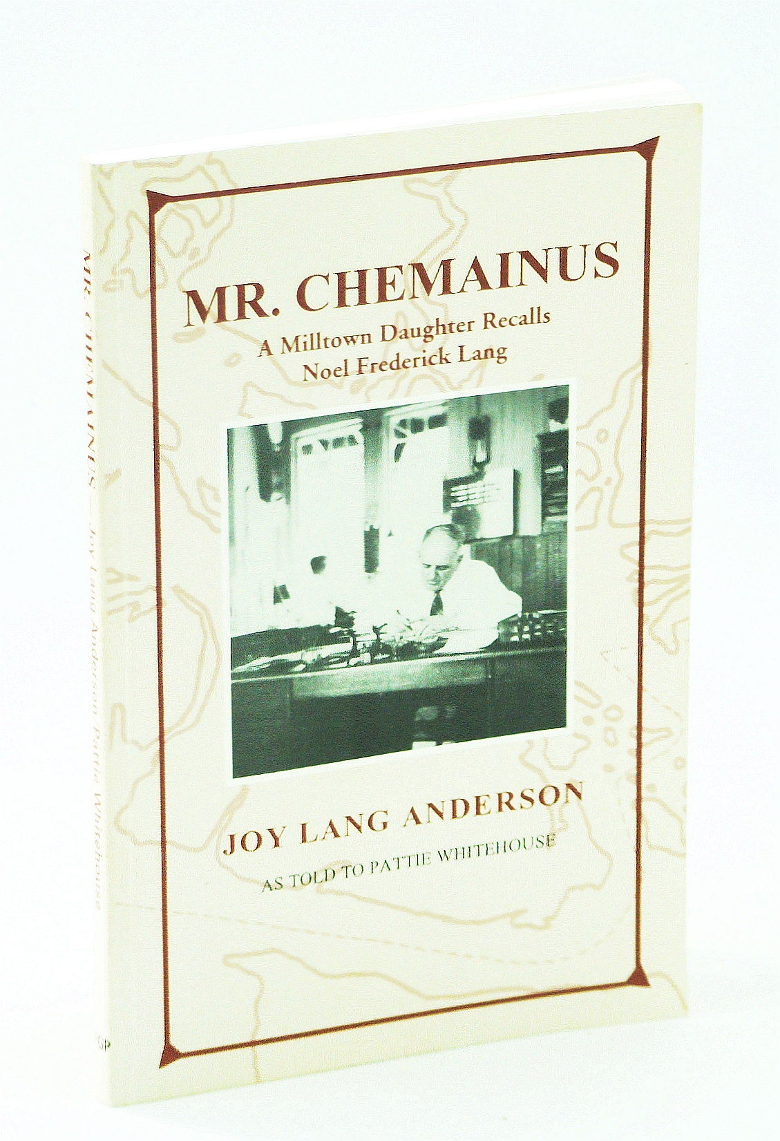 Image for Mr. Chemainus: A Milltown Daughter Recalls Noel Frederick Lang