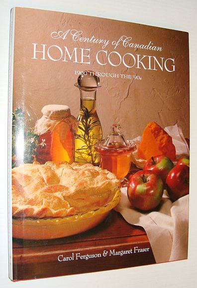 Image for A Century of Canadian Home Cooking (1900 Through the '90s)