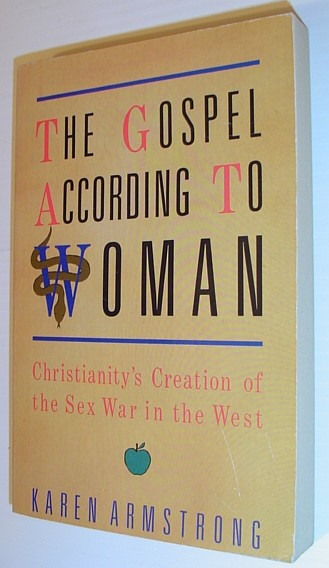 Image for THE GOSPEL ACCORDING TO WOMAN: CHRISTIANITY'S CREATION OF THE SEX WAR IN THE WEST