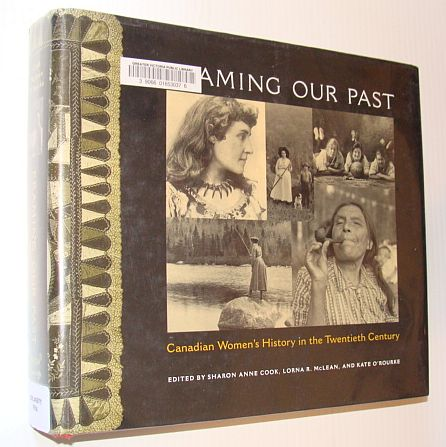 Image for Framing Our Past: Constructing Canadian Women's History in the Twentieth Century