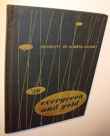 Image for Evergreen and Gold '56 (1956) - Yearbook of the University of Alberta, Calgary Campus