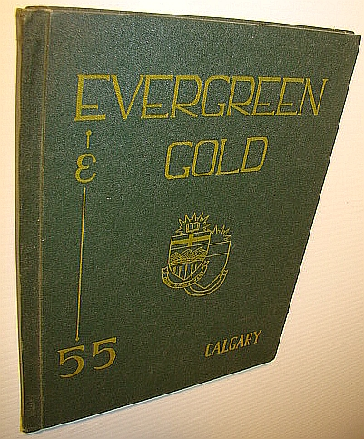Image for Evergreen and Gold 1955 - Yearbook of the University of Alberta, Calgary Campus