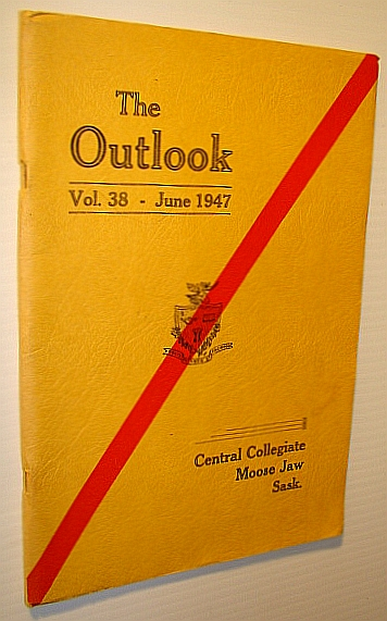 Image for The Outlook 1947, Yearbook (Year Book)  of Central Collegiate, Moose Jaw, Saskatchewan, Volume 38