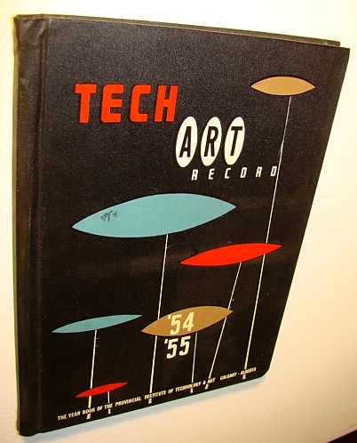 Image for Tech Art Record, '54-'55 (1954-1955) - The Year Book (Yearbook) of the Provincial Institute of Technology & Art, Calgary, Alberta