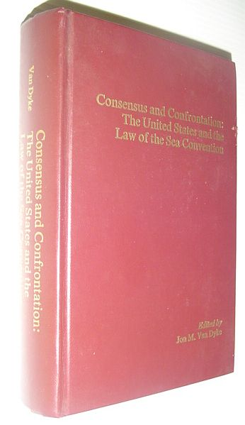 Image for Consensus and confrontation: The United States and the Law of the Sea Convention : a workshop of the Law of the Sea Institute, January 9-13, 1984, Honolulu, Hawaii
