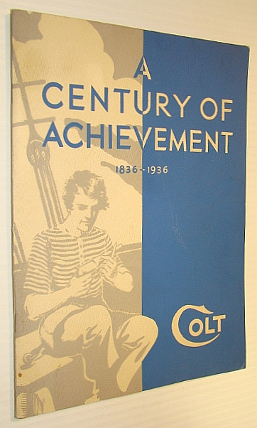 Image for Colt's 100th Anniversary Fire Arms Manual, 1836-1936: A Century of Achievement
