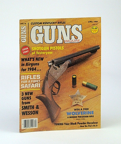Image for Guns Magazine, April 1984 - Tuning the Black Powder Revolver