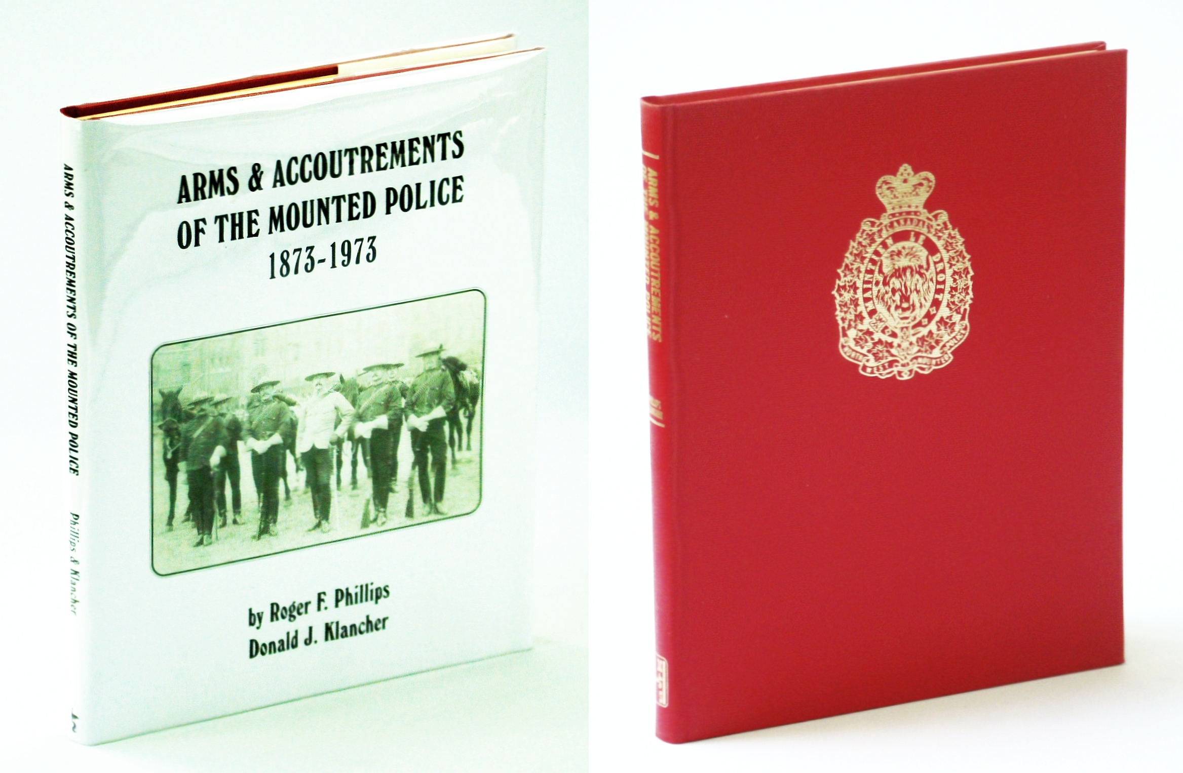 Image for Arms & accoutrements of the Mounted Police, 1873-1973: The first one hundred years