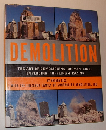 Image for Demolition: The Art of Demolishing, Dismantling, Imploding, Toppling and Razing